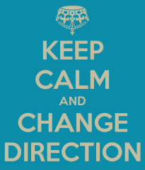 keep-calm-and-change-direction
